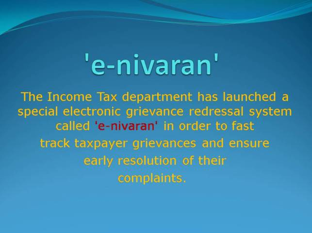 Tax grievances: Income Tax department to ensure 'e-nivaran'